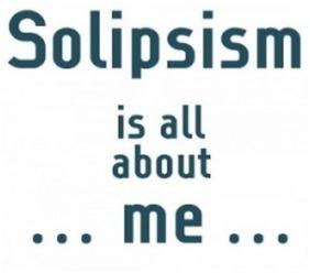 El Solipsismo se trata de mí