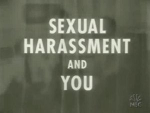 Sexual Harrassment and You http://www.liveleak.com/view?i=f76_1323277426
