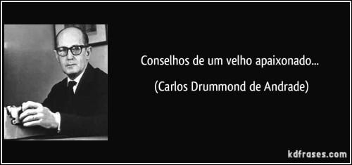 frase-conselhos-de-um-velho-apaixonado-carlos-drummond-de-andrade-95595