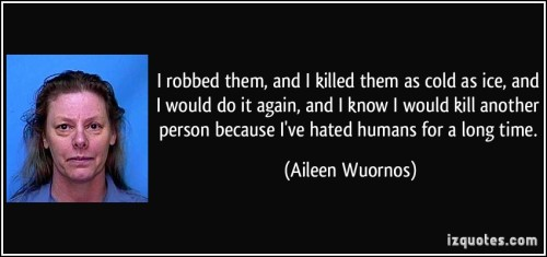 quote-i-robbed-them-and-i-killed-them-as-cold-as-ice-and-i-would-do-it-again-and-i-know-i-would-kill-aileen-wuornos-202411